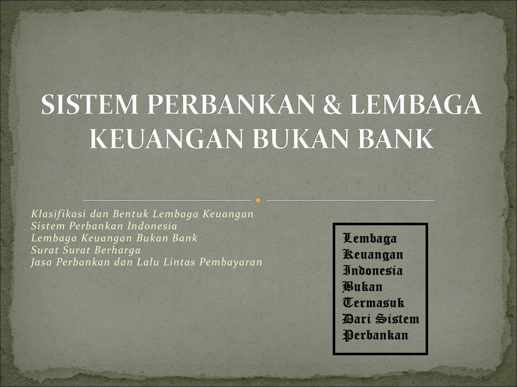 Lembaga Keuangan Indonesia Bukan Termasuk Dari Sistem Perbankan