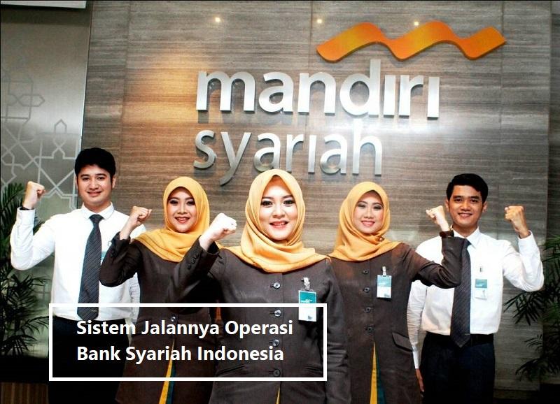 Sistem Jalannya Operasi Bank Syariah Indonesia