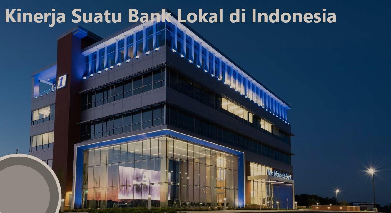 Kinerja Suatu Bank Lokal di Indonesia