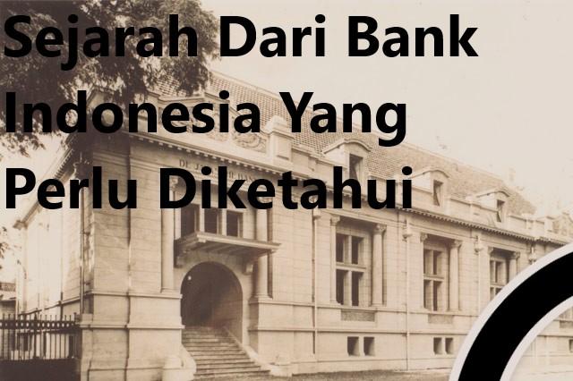 Sejarah Dari Bank Indonesia Yang Perlu Diketahui