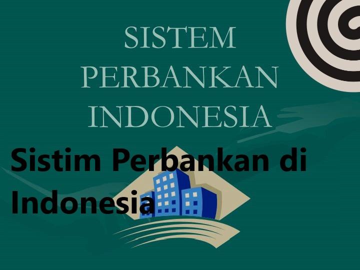 Sistim Perbankan di Indonesia