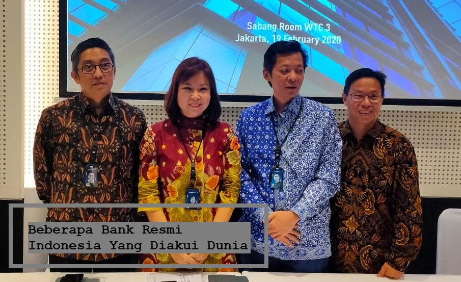 Beberapa Bank Resmi Indonesia Yang Diakui Dunia