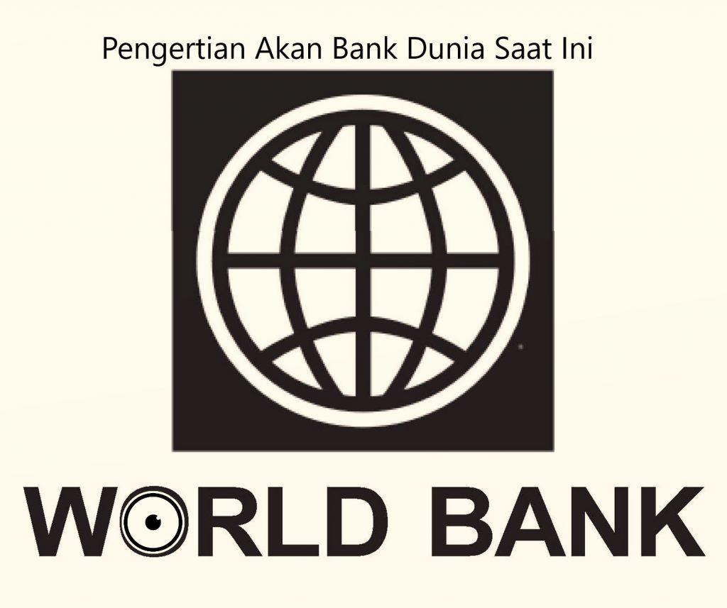 Pengertian Akan Bank Dunia Saat Ini