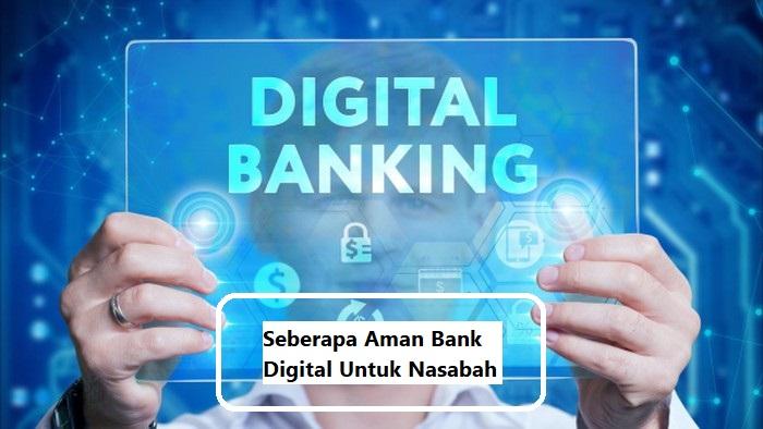 Seberapa Aman Bank Digital Untuk Nasabah